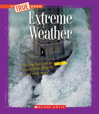 Extreme Weather By Squire, Ann O.